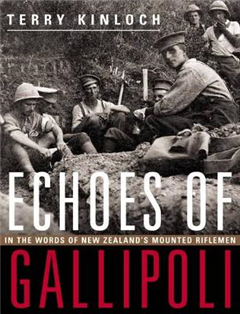 Echoes of Gallipoli: In the Words of New Zealand\'s Mounted Riflemen