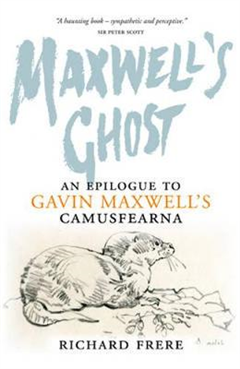 Maxwell\'s Ghost: An Epilogue to Gavin Maxwell\'s Camusfearna