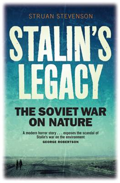 Stalin\'s Legacy: The Soviet War on Nature