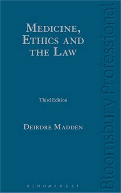Medicine, Ethics and the Law