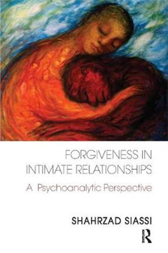 Forgiveness in Intimate Relationships: A Psychoanalytic Perspective