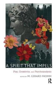 A Spirit that Impels: Play, Creativity, and Psychoanalysis