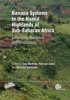 Banana Systems in the Humid Highlands of Sub-Saharan Africa: Enhancing Resilience and Productivity