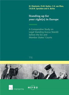 Standing Up for Your Right(s) in Europe: A Comparative Study on Legal Standing (Locus Standi) Before the EU and Member States\' Courts