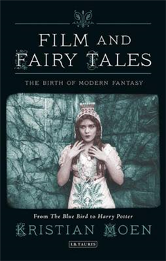 Film and Fairy Tales: The Birth of Modern Fantasy