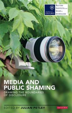 Media and Public Shaming: Drawing the Boundaries of Disclosure