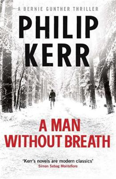 A Man Without Breath: Bernie Gunther Thriller 9