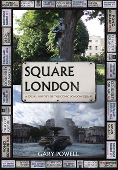 Square London: A Social History of the Iconic London Square