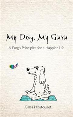 My Dog, My Guru