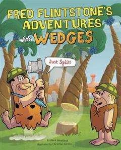 Fred Flintstone\'s Adventures with Wedges: Just Split!