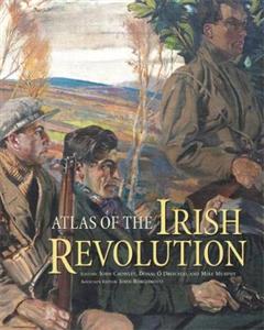 Atlas of the Irish Revolution