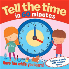 Tell the Time in 60 Minutes: Have Fun While You Learn!