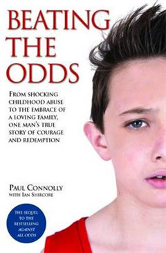 Beating the Odds: From Shocking Childhood Abuse to the Embrace of a Loving Family, One Man\'s True Story of Courage and Redemption