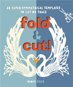 Fold & Cut!: 48 Super-Symmetrical Templates to Cut or Trace