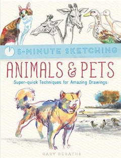 5-Minute Sketching: Animals & Pets