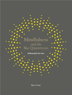 Mindfulness and the Big Questions