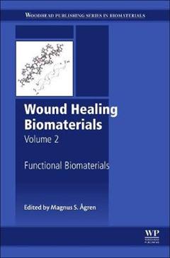 Wound Healing Biomaterials - Volume 2: Functional Biomaterials