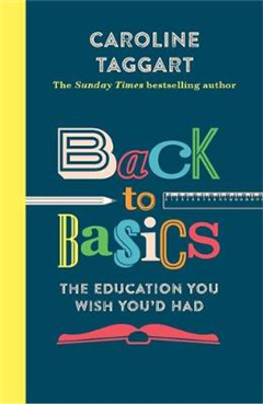 Back to Basics: The Education You Wish You\'d Had