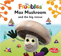 Max Mushroom and the Big Rescue