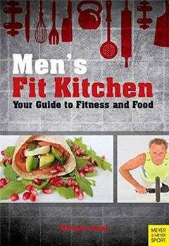 Men\'s Fit Kitchen: Your Guide to Fitness and Food