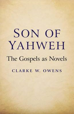 Son of Yahweh: The Gospels as Novels