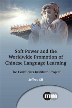 Soft Power and the Worldwide Promotion of Chinese Language L