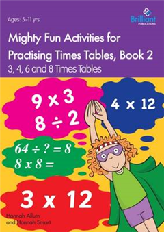 Mighty Fun Activities for Practising Times Tables, Book 2: 3, 4, 6 and 8 Times Tables
