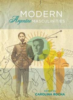 Modern Argentine Masculinities
