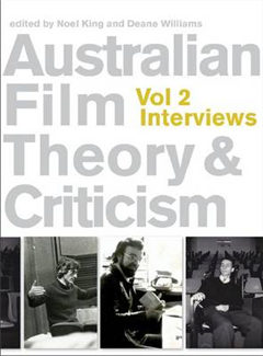 Australian Film Theory and Criticism: v.2: Interviews