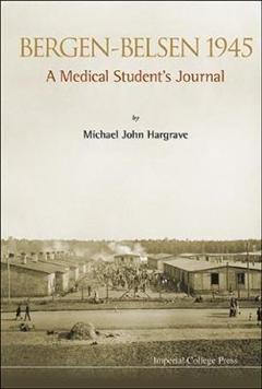 Bergen-belsen 1945: A Medical Student's Journal