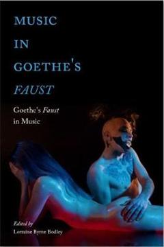 Music in Goethe\'s Faust: Goethe\'s Faust in Music