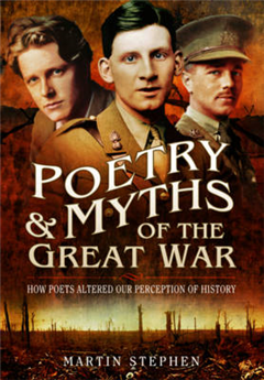 Poetry and Myths of the Great War: How Poets Altered our Perception of History
