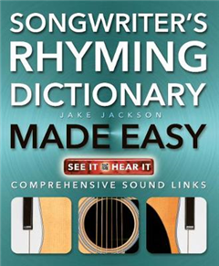 Songwriter\'s Rhyming Dictionary Made Easy: Comprehensive Sound Links