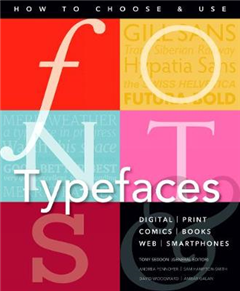Fonts and Typefaces Made Easy: How to choose and use