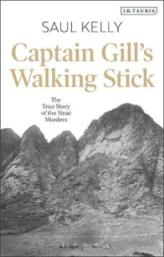 Captain Gill\'s Walking Stick: The True Story of the Sinai Murders