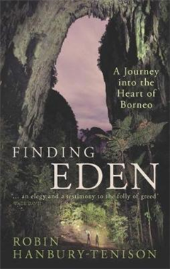 Finding Eden: A Journey into the Heart of Borneo