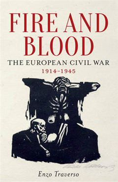 Fire and Blood: The European Civil War (1914-1945)