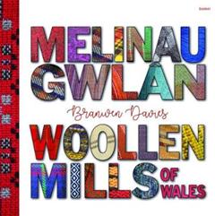 Melinau Gwlan / Woollen Mills of Wales
