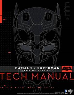 Batman v Superman: Dawn of Justice - Tech Manual