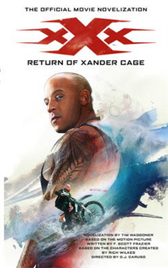 xXx: Return of Xander Cage - The Official Movie Novelization