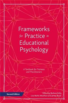 Frameworks for Practice in Educational Psychology, Second Ed