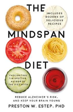 The Mindspan Diet: Reduce Alzheimer\'s Risk, and Keep Your Brain Young