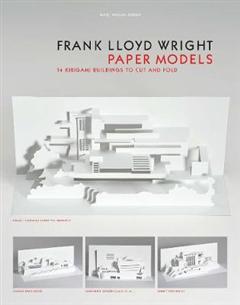 Frank Lloyd Wright Paper Models: 14 Kirigami Models to Cut and Fold