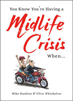 You Know You\'re Having a Midlife Crisis When...