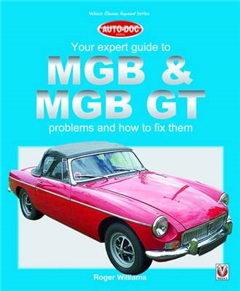 MGB & MGB GT - Your Expert Guide to Problems & How to Fix Th