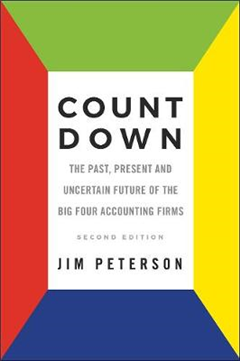 Count Down: The Past, Present and Uncertain Future of the Big Four Accounting Firms - Second Edition
