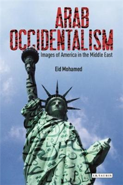 Arab Occidentalism: Images of America in the Middle East