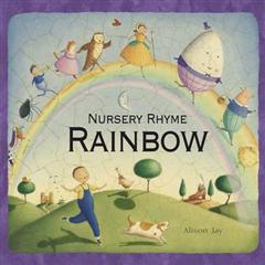 Alison Jay's Nursery Rhyme Rainbow