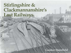 Stirlingshire and Clackmannanshire\'s Lost Railways