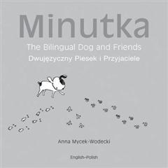 Minutka The Bilingual Dog And Friends english-polish